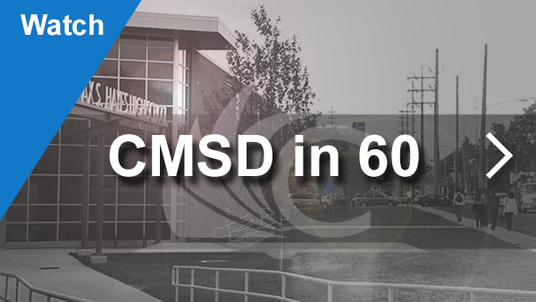 Click here to watch CMSD in 60